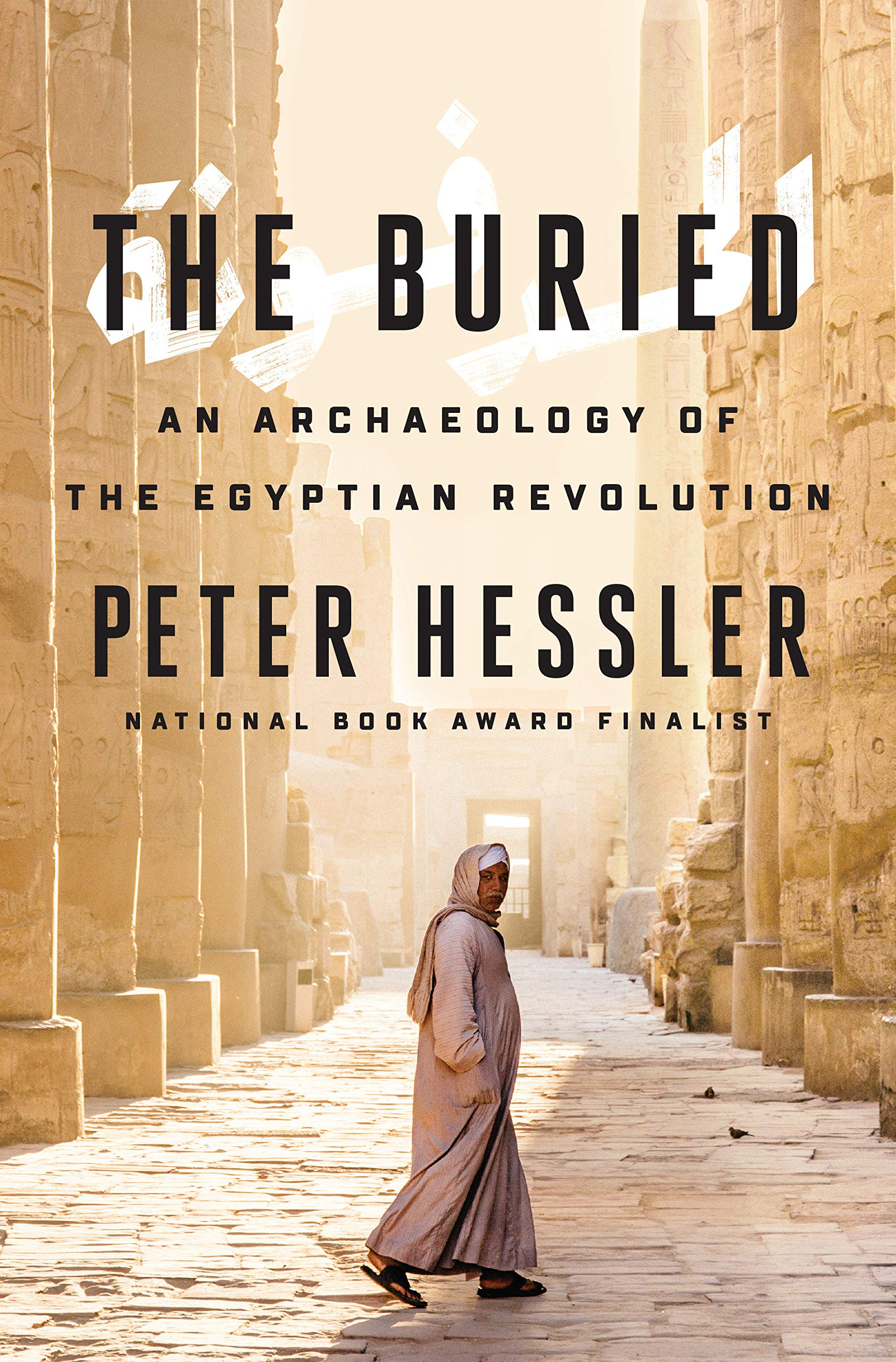 The Buried  An Archaeology Of The Egyptian Revolution