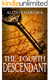 The Fourth Descendant