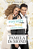 Royally Wed: A Romantic Comedy (Ladies-in-Waiting Book 2)