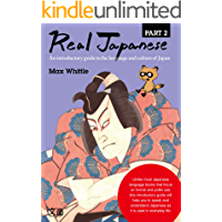 Real Japanese Part 2: An introductory guide to the language and culture of Japan