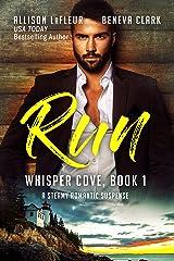 RUN: A Dark Contemporary Romance (Whisper Cove Book 1) Kindle Edition