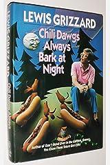 Chili Dawgs Always Bark at Night Hardcover