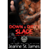 Down & Dirty: Slade (Dirty Angels MC Book 6)