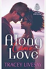 Along Came Love Kindle Edition