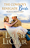 The Cowboy's Renegade Bride (The McCall Brothers Book 2)