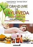 Le grand livre de l'ayurveda santé-détox: Toutes les solutions de la médecine indienne