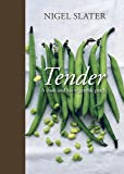 Tender: A Cook and His Vegetable Patch [A Cookbook]