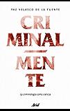 Criminal-mente: La criminología como ciencia