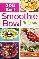 200 Best Smoothie Bowl Recipes Paperback