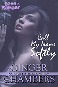 Call My Name Softly (The Love & Danger collection Book 2)