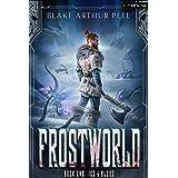 Frostworld: Ice & Blood: A GameLit/LitRPG Adventure