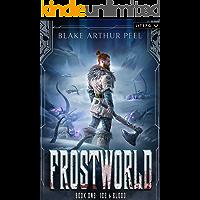 Frostworld: Ice & Blood: A LitRPG/GameLit Viking Adventure