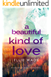 A Beautiful Kind of Love (Choices Series Book 1)
