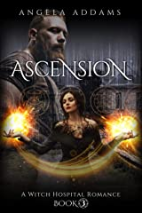 Ascension: A Witch Hospital Romance (The Witches of White Willow Book 3) Kindle Edition