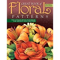 Great Book Of Floral Patterns, Third Edition, Revised And Expanded: The Ultimate Design Sourcebook for Artists and…
