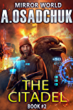 The Citadel (Mirror World Book #2) LitRPG series