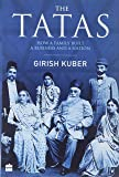 The Tatas: How a Family Built a Business and a