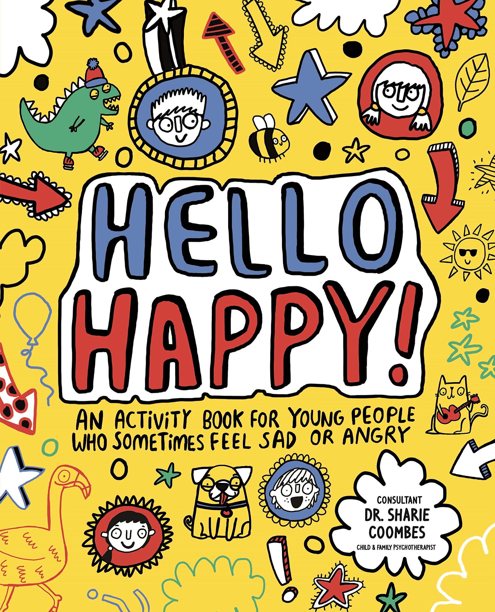 Hello Happy Mindful Kids An Activity Book For Young People Who Sometimes Feel Sad Or Angry 9781783708994 Amazon Com Books