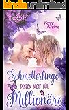 Schmetterlinge tanzen nicht für Millionäre (German Edition)