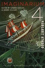 Imaginarium 4: The Best Canadian Speculative Writing (The Imaginarium Series) Kindle Edition