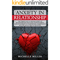 ANXIETY IN RELATIONSHIP: The 7 Simple Steps To Manage Anxiety In Relationship And Fight Fear Of Abandonment. Avoid…