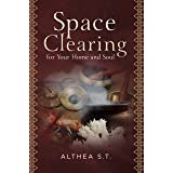 Space Clearing for Your Home and Soul