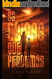 As Coisas que Perdemos (Fronteiras Artificiais Livro 1) (Portuguese Edition)