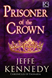 Prisoner of the Crown (Chronicles of Dasnaria Book 1)