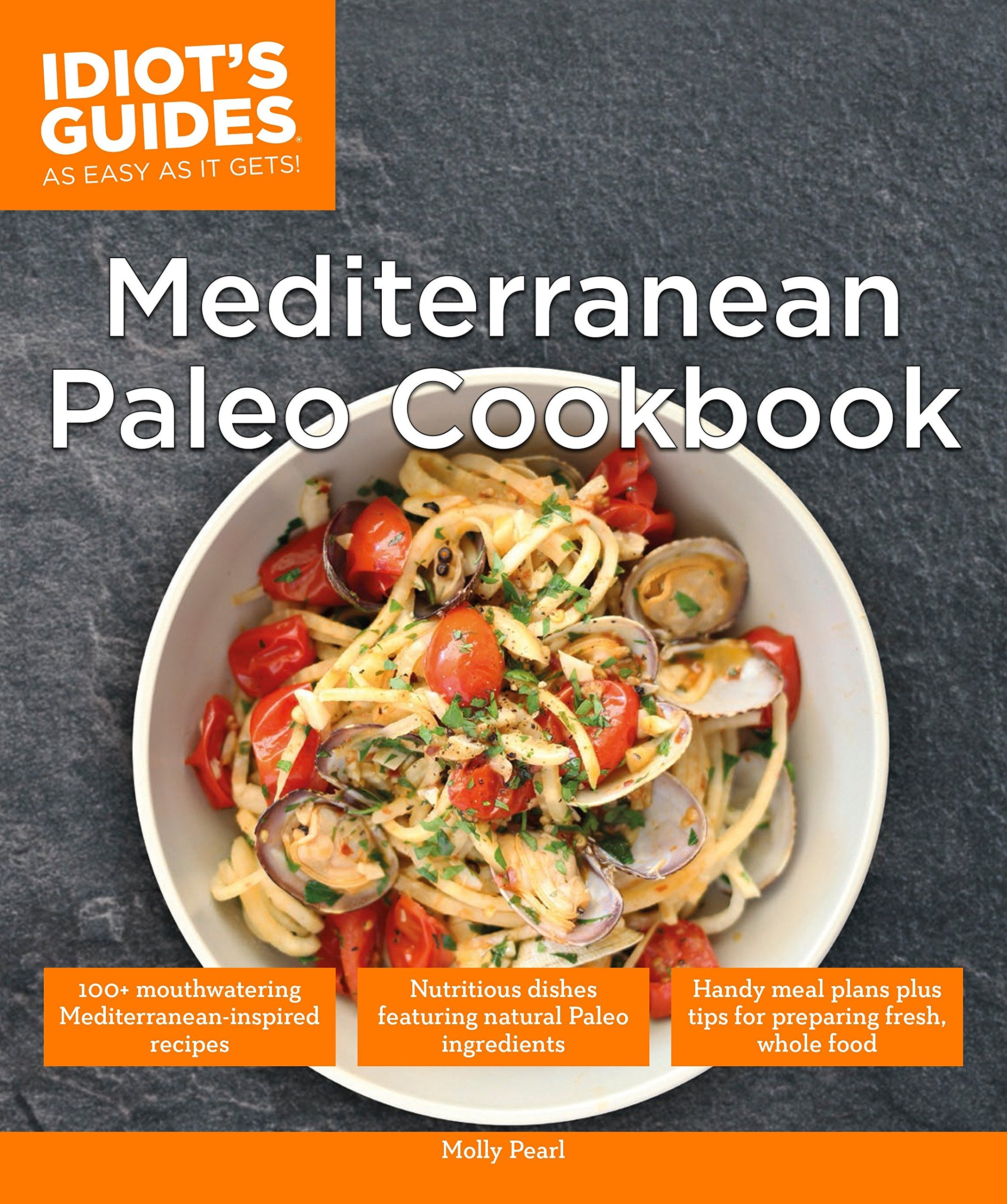 Mediterranean Paleo Cookbook (Idiot's Guides) by Alpha