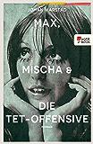 Max, Mischa und die Tet-Offensive (German Edition)