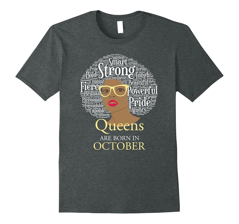 Queens Are Born In October Birthday Black Women T-Shirt-TJ