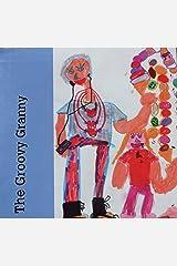 The Groovy Granny Kindle Edition