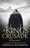 A King's Crusade: (The Royals Book 7)