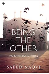 Being the Other: The Muslim in India Kindle Edition