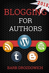Blogging for Authors: ** Updated July 2018 **