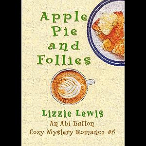 Apple Pie and Follies: An Abi Button Cozy Mystery Romance #6