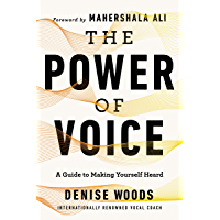 The Power of Voice: A Guide to Making Yourself Heard (English Edition)