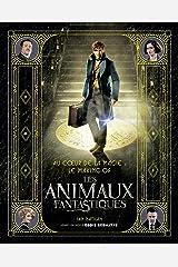 Au coeur de la magie : le making- of des Animaux Fantastiques (HarperCollins) (French Edition) Kindle Edition
