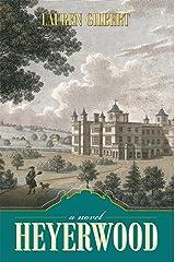 Heyerwood: a Novel Kindle Edition