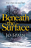Beneath the Surface: The critically acclaimed mystery from the bestselling author (An Inspector Tom Reynolds Mystery Book 2)