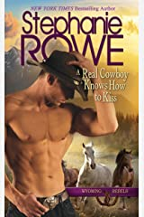 A Real Cowboy Knows How to Kiss (Wyoming Rebels) Kindle Edition