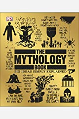 The Mythology Book: Big Ideas Simply Explained Kindle Edition
