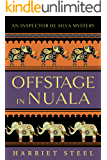 Offstage in Nuala (The Inspector de Silva Mysteries Book 3)