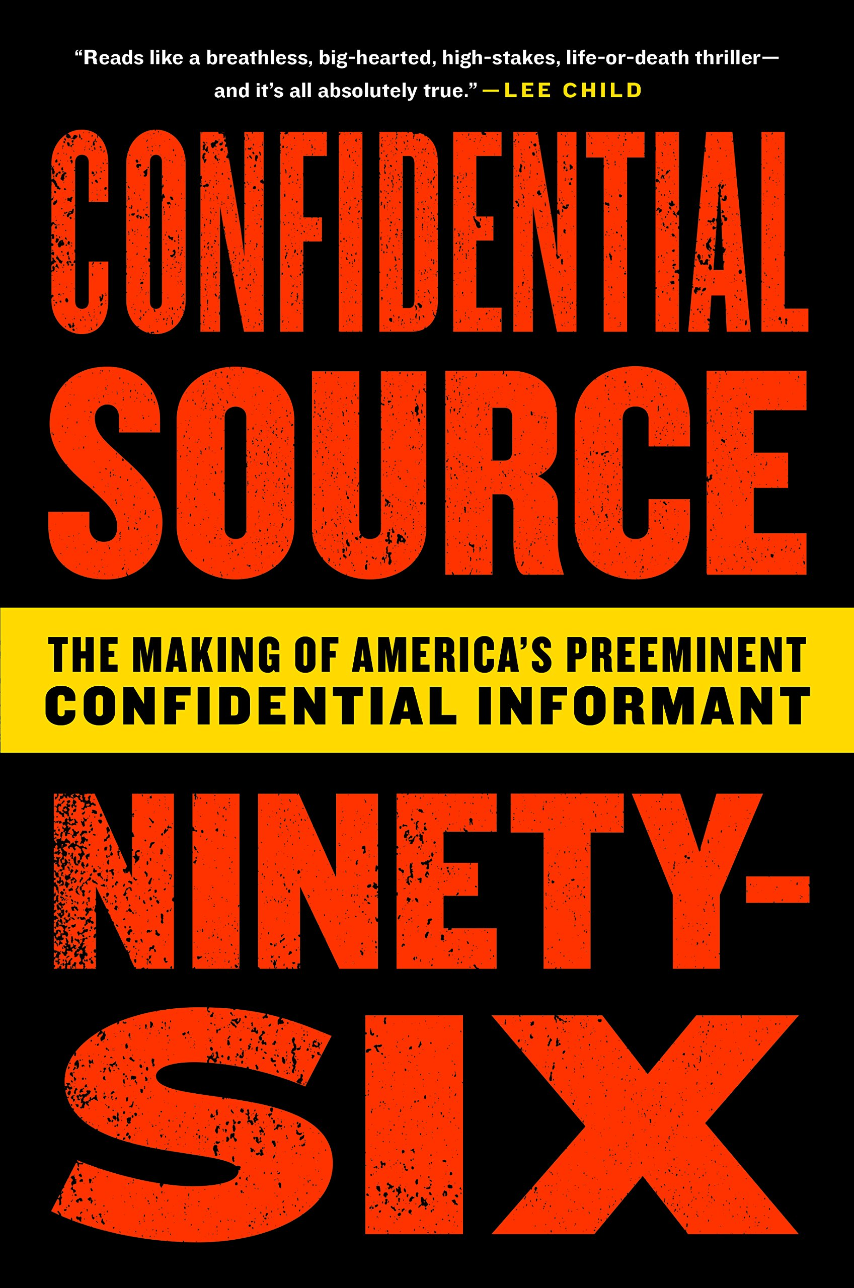 confidential source ninety six the making of