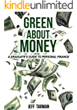 GREEN ABOUT MONEY: A Graduate's Guide To Personal Finance