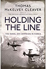 Holding the Line: The Naval Air Campaign In Korea Kindle Edition