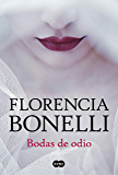 Bodas de odio (Spanish Edition)
