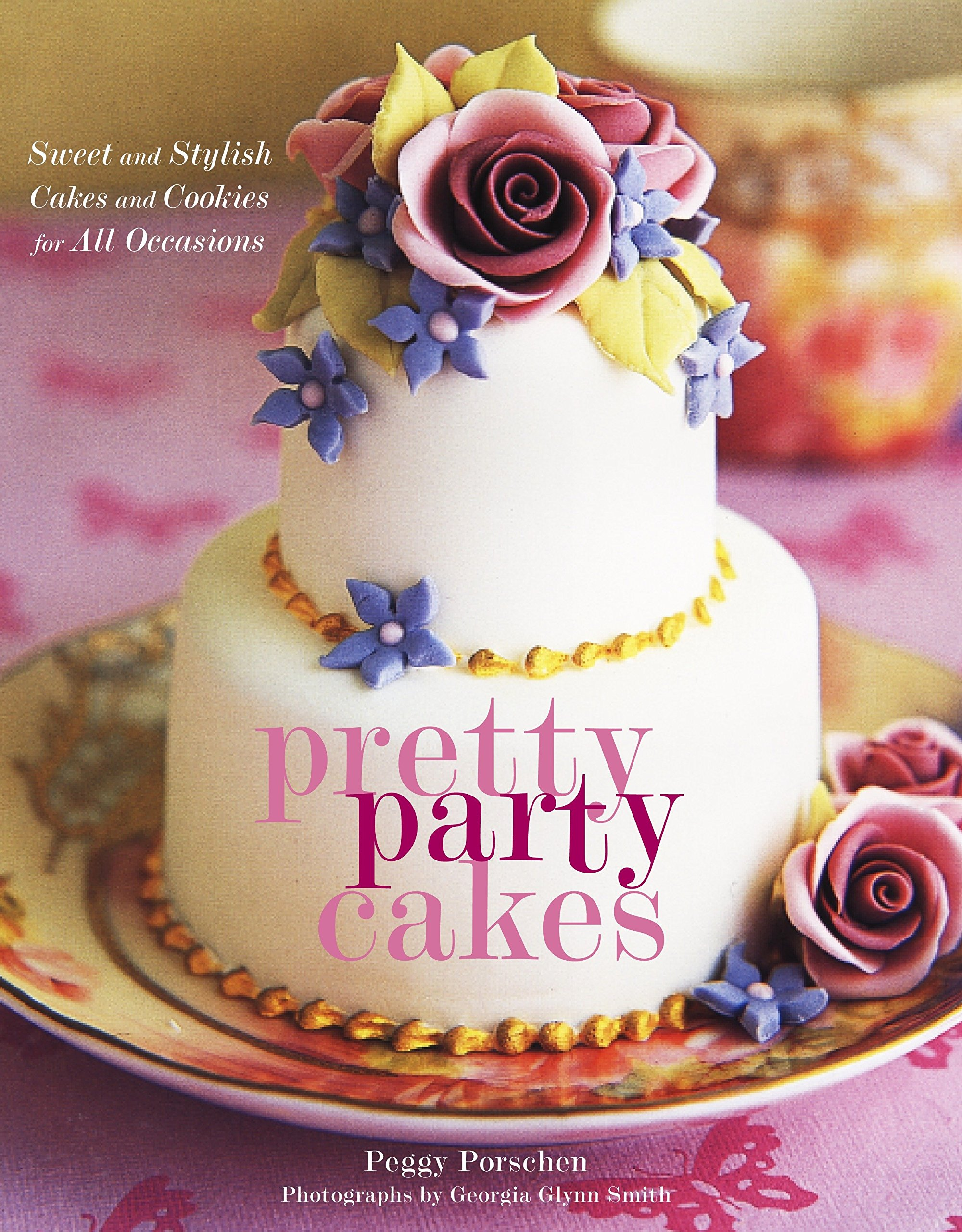 pretty party cakes sweet and stylish cakes and cookies for all