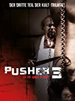 Pusher 3 - I'm the angel of death