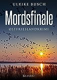 Mordsfinale. Ostfrieslandkrimi (Kripo Greetsiel ermittelt 5)